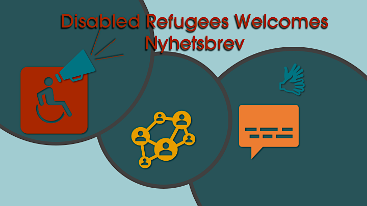 Disabled Refugees Welcomes nyhetsbrev