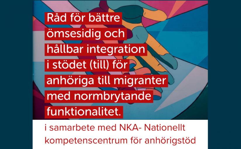 (Svenska) Webbinarium – Råd för bättre ömsesidig och hållbar integration i stödet till anhöriga till migranter med normbrytande funktionalitet, den 6:e maj kl.14:30-16:00